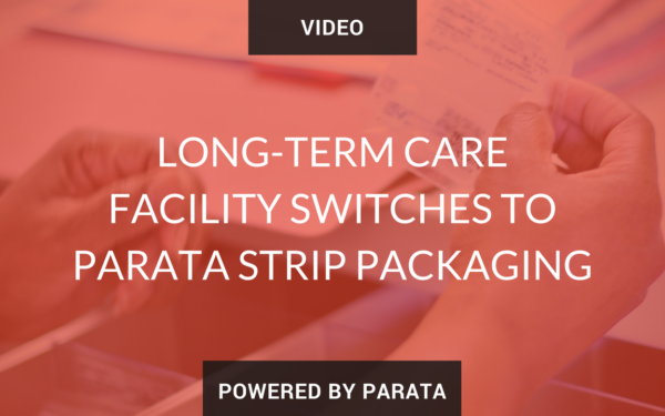 Long-Term Care Facility Switches to Parata Strip Packaging