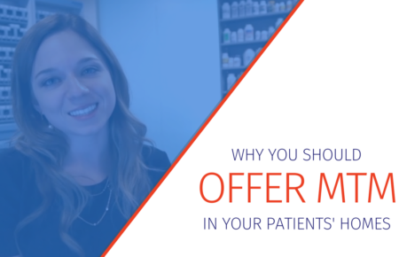 Why You Should Offer MTM in Your Patients' Homes